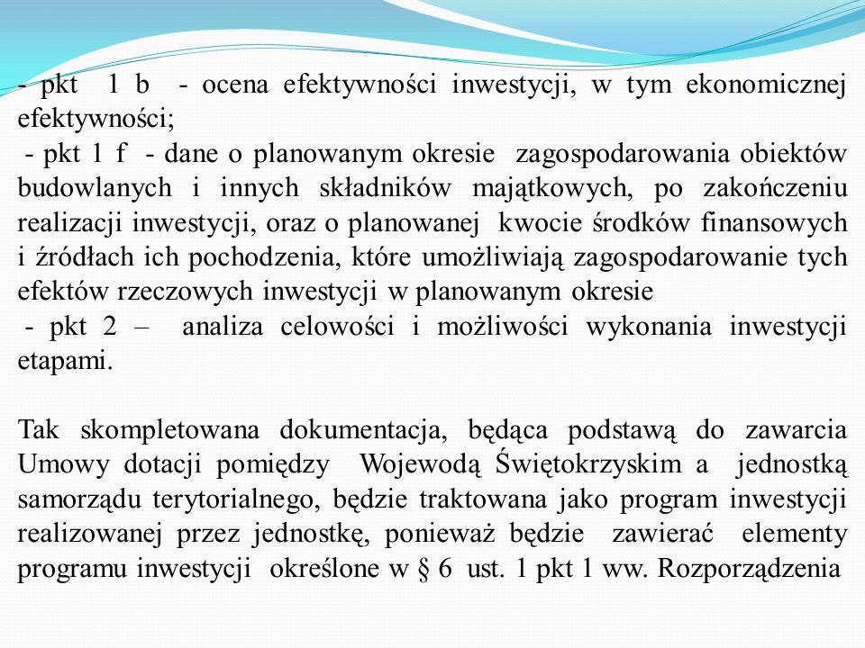 - pkt 1 b - ocena efektywności inwestycji, w tym ekonomicznej efektywności;
