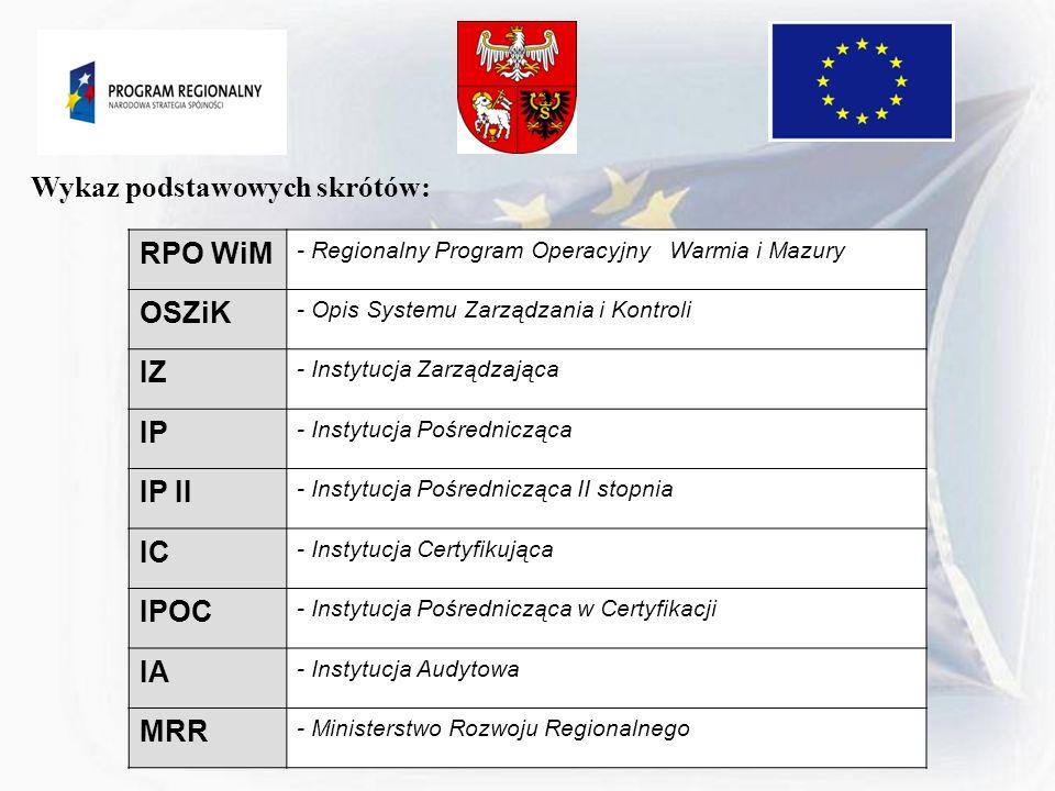 Wykaz podstawowych skrótów: RPO WiM OSZiK IZ IP IP II IC IPOC IA MRR