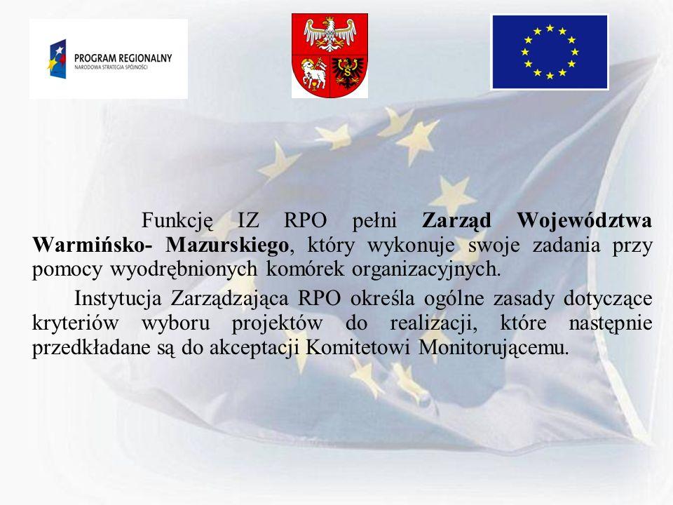 Funkcję IZ RPO pełni Zarząd Województwa Warmińsko- Mazurskiego, który wykonuje swoje zadania przy pomocy wyodrębnionych komórek organizacyjnych.