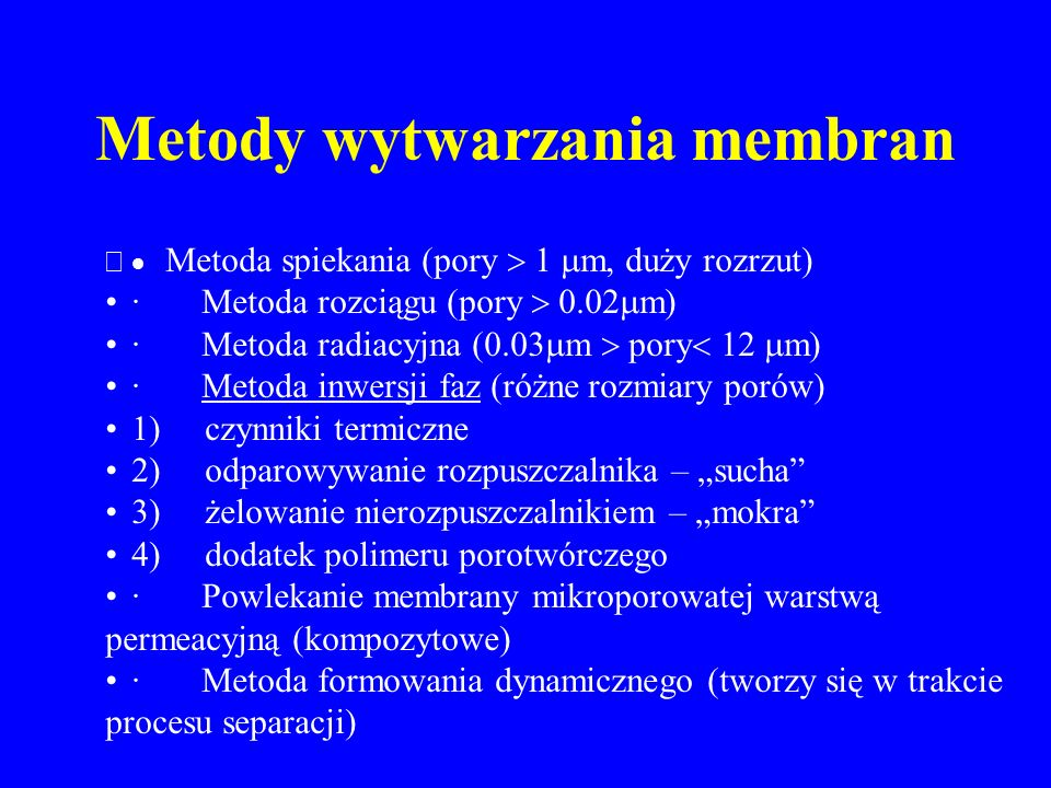 Metody wytwarzania membran