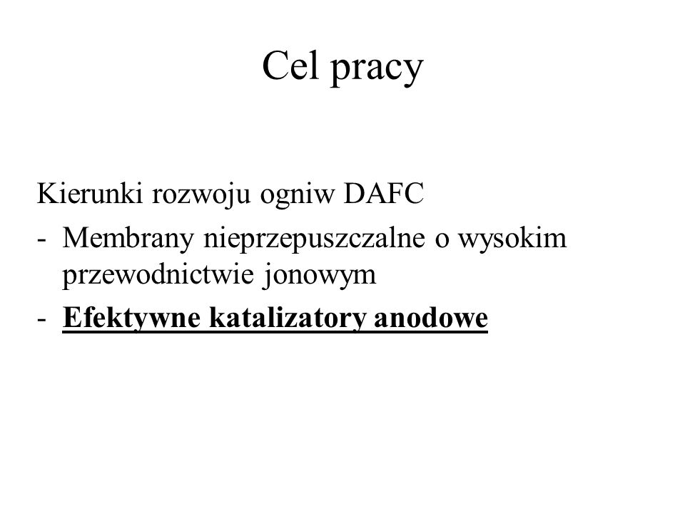 Cel pracy Kierunki rozwoju ogniw DAFC