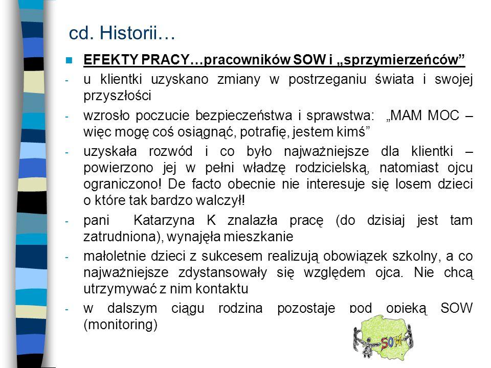 """cd. Historii… EFEKTY PRACY…pracowników SOW i """"sprzymierzeńców"""