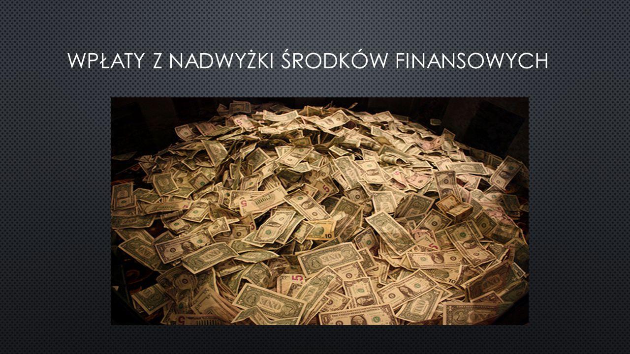 wpłaty z nadwyżki środków finansowych