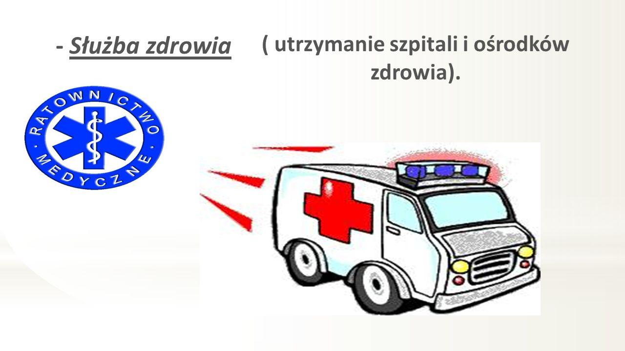 ( utrzymanie szpitali i ośrodków zdrowia).