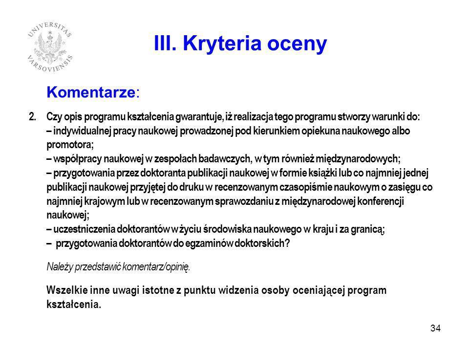 III. Kryteria oceny Komentarze: