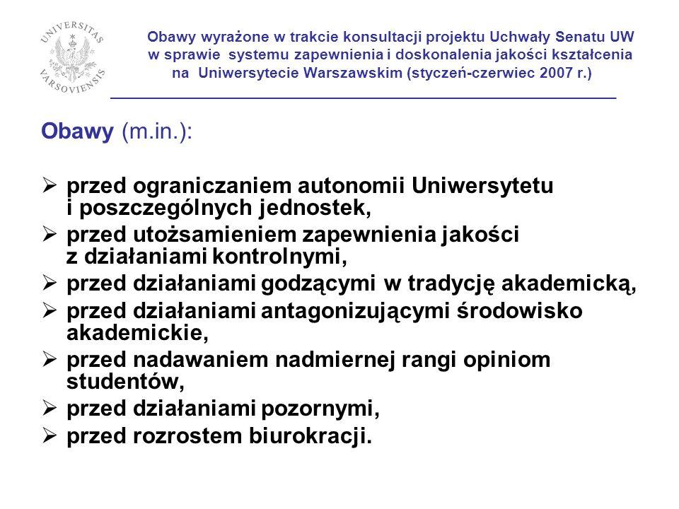 przed ograniczaniem autonomii Uniwersytetu i poszczególnych jednostek,
