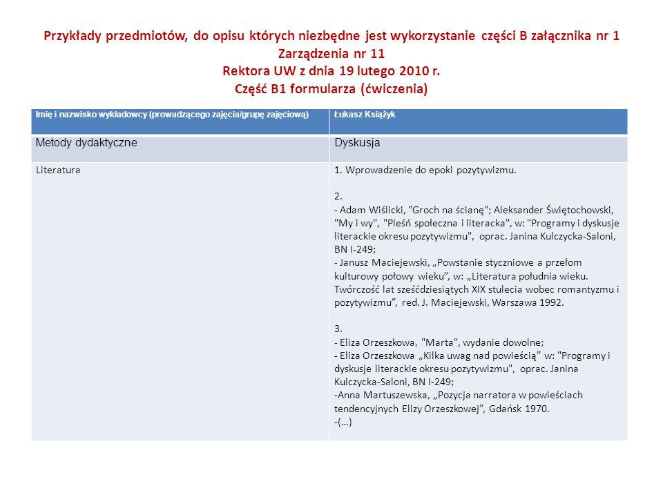 Przykłady przedmiotów, do opisu których niezbędne jest wykorzystanie części B załącznika nr 1 Zarządzenia nr 11 Rektora UW z dnia 19 lutego 2010 r. Część B1 formularza (ćwiczenia)