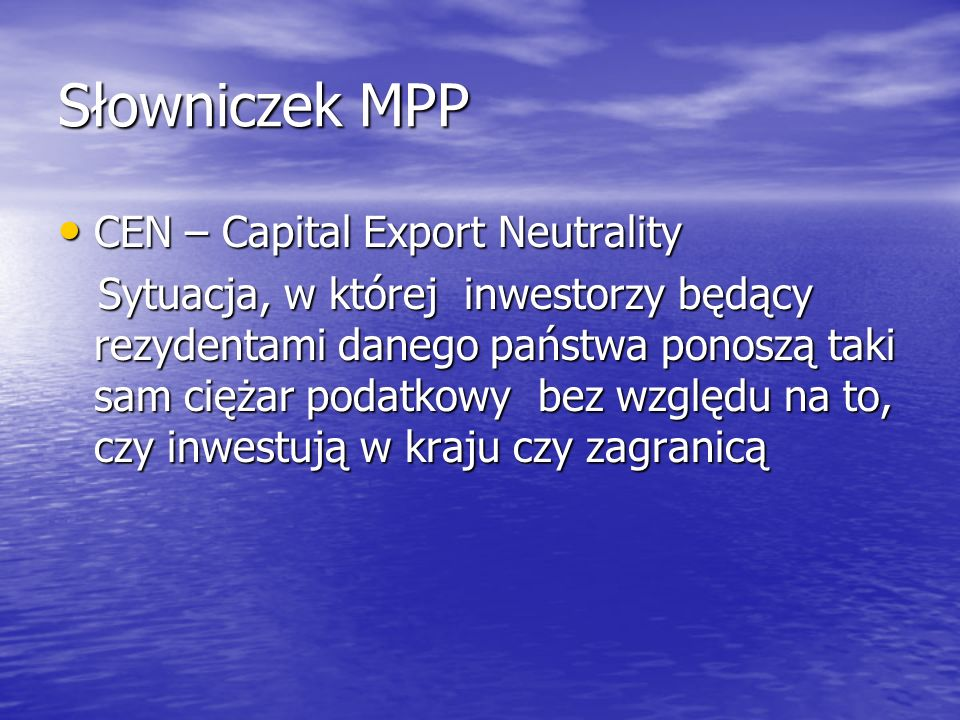 Słowniczek MPP CEN – Capital Export Neutrality