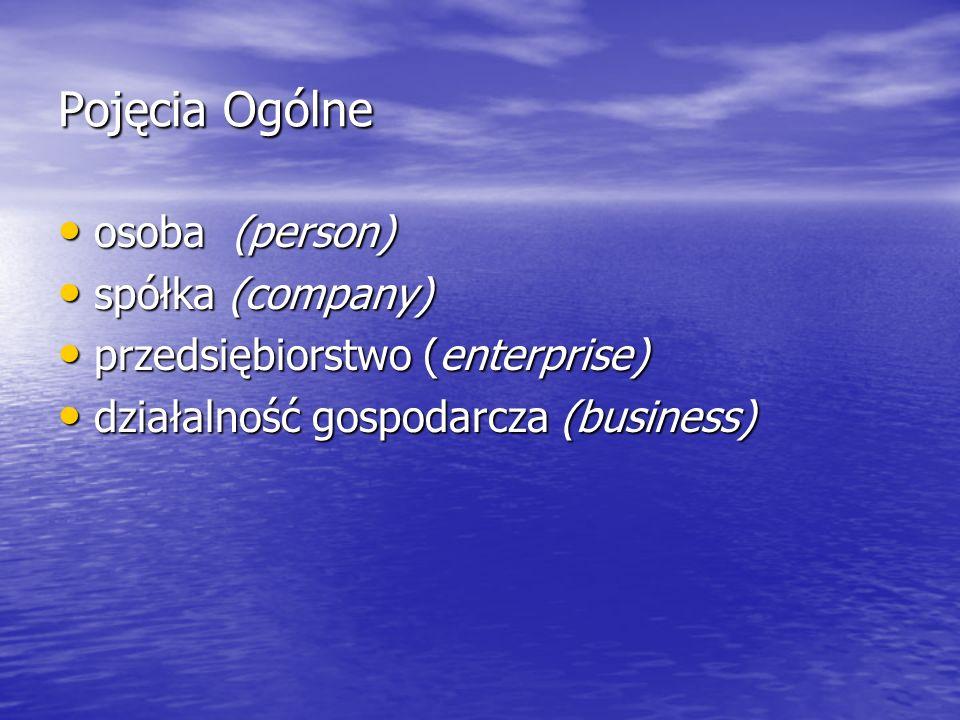 Pojęcia Ogólne osoba (person) spółka (company)