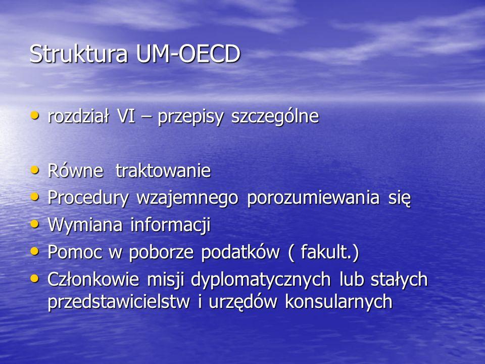 Struktura UM-OECD rozdział VI – przepisy szczególne Równe traktowanie