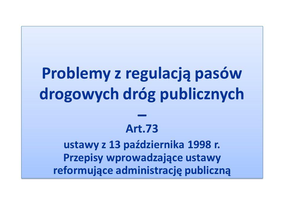 Problemy z regulacją pasów drogowych dróg publicznych –