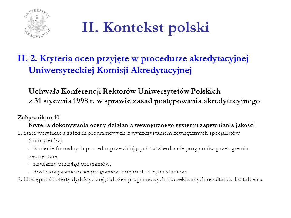 II. Kontekst polski II. 2. Kryteria ocen przyjęte w procedurze akredytacyjnej Uniwersyteckiej Komisji Akredytacyjnej.