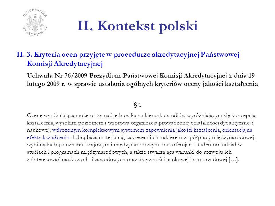 II. Kontekst polski II. 3. Kryteria ocen przyjęte w procedurze akredytacyjnej Państwowej Komisji Akredytacyjnej.