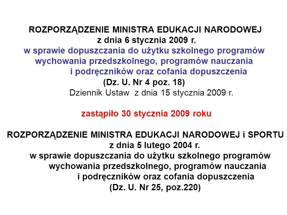 ROZPORZĄDZENIE MINISTRA EDUKACJI NARODOWEJ z dnia 6 stycznia 2009 r.
