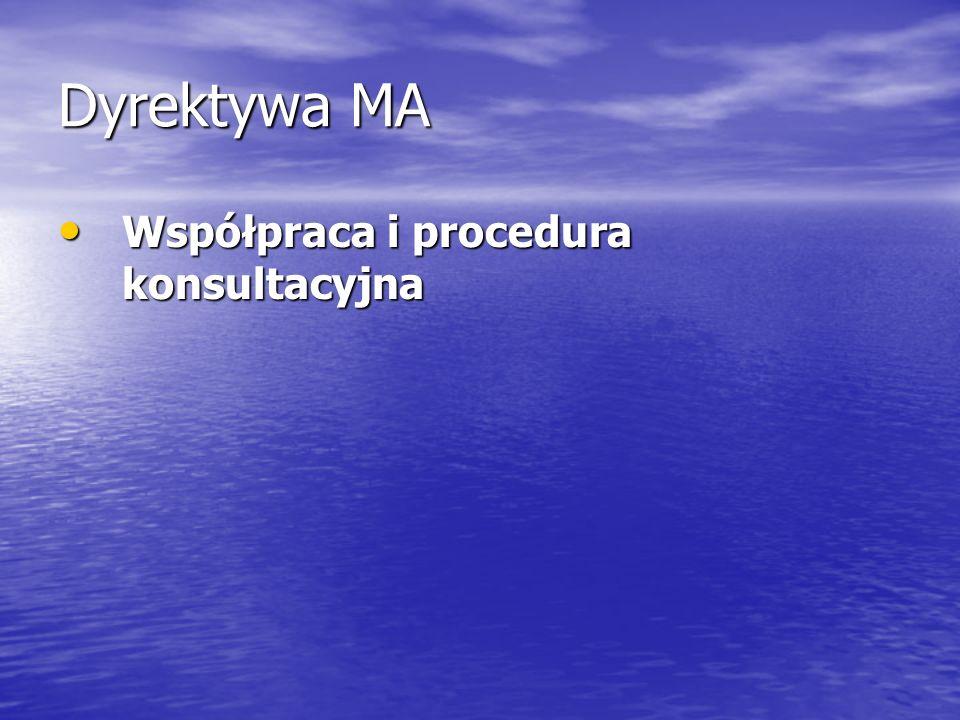 Dyrektywa MA Współpraca i procedura konsultacyjna