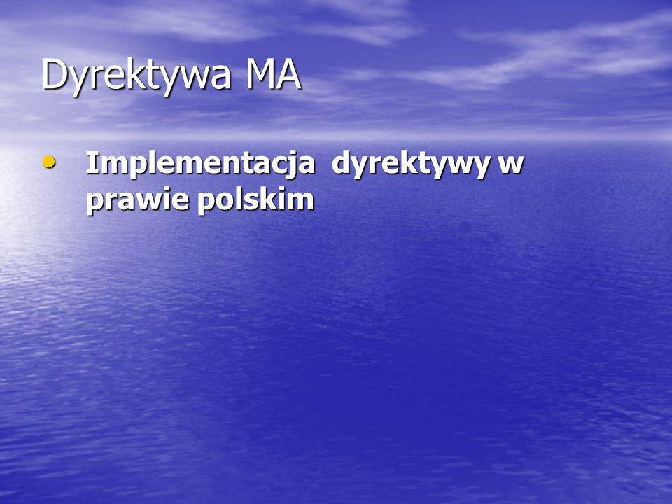 Dyrektywa MA Implementacja dyrektywy w prawie polskim