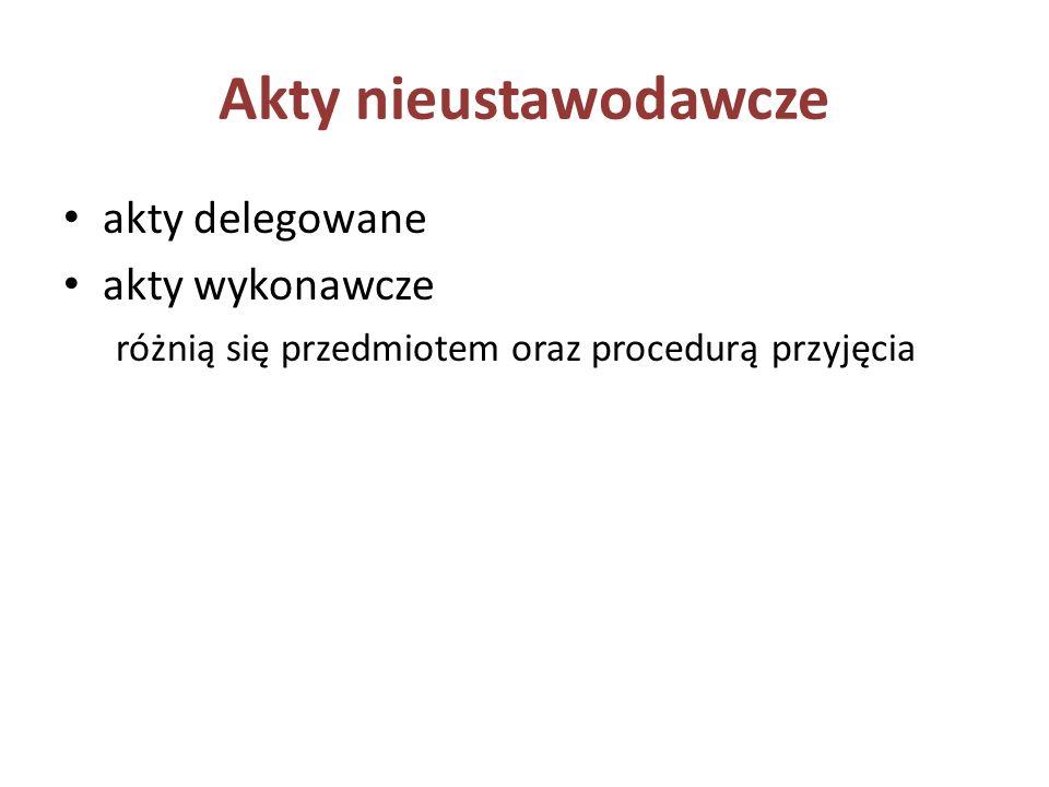 Akty nieustawodawcze akty delegowane akty wykonawcze