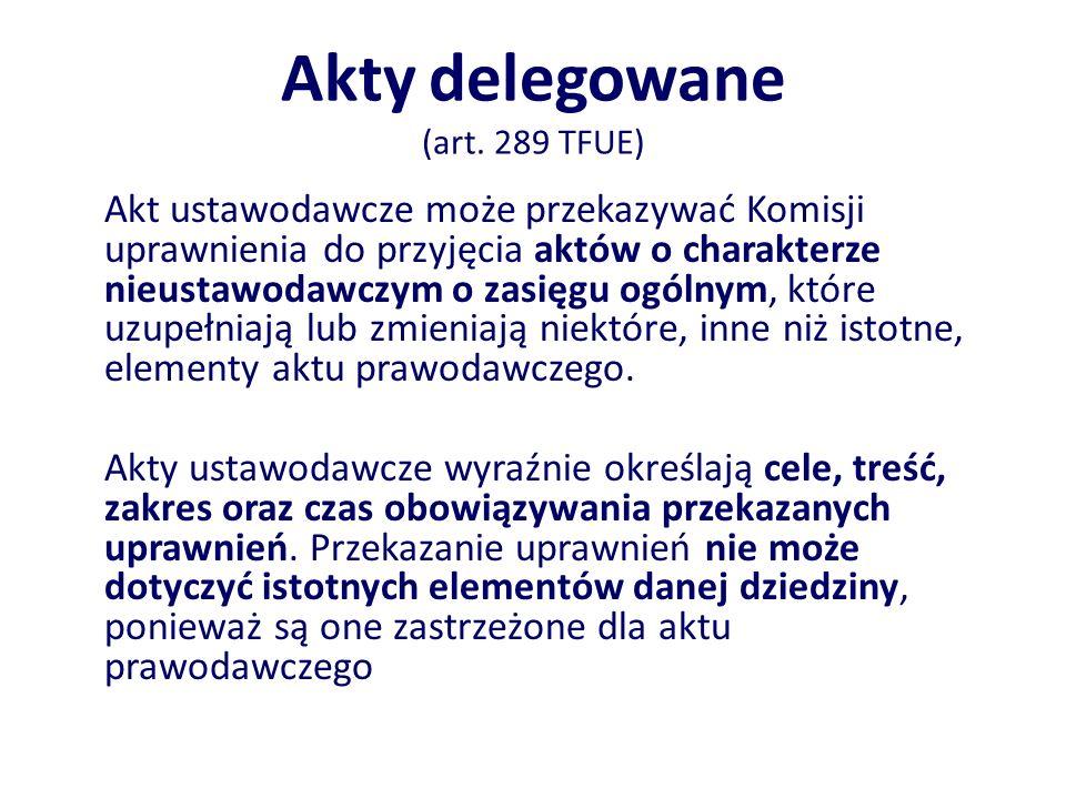 Akty delegowane (art. 289 TFUE)
