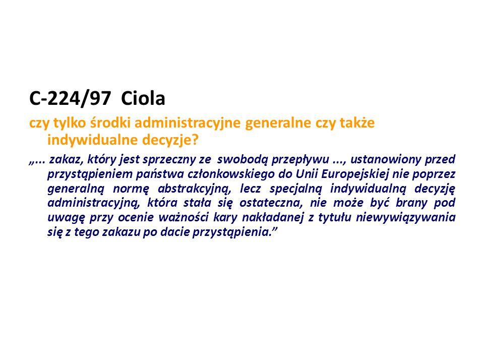 C-224/97 Ciola czy tylko środki administracyjne generalne czy także indywidualne decyzje