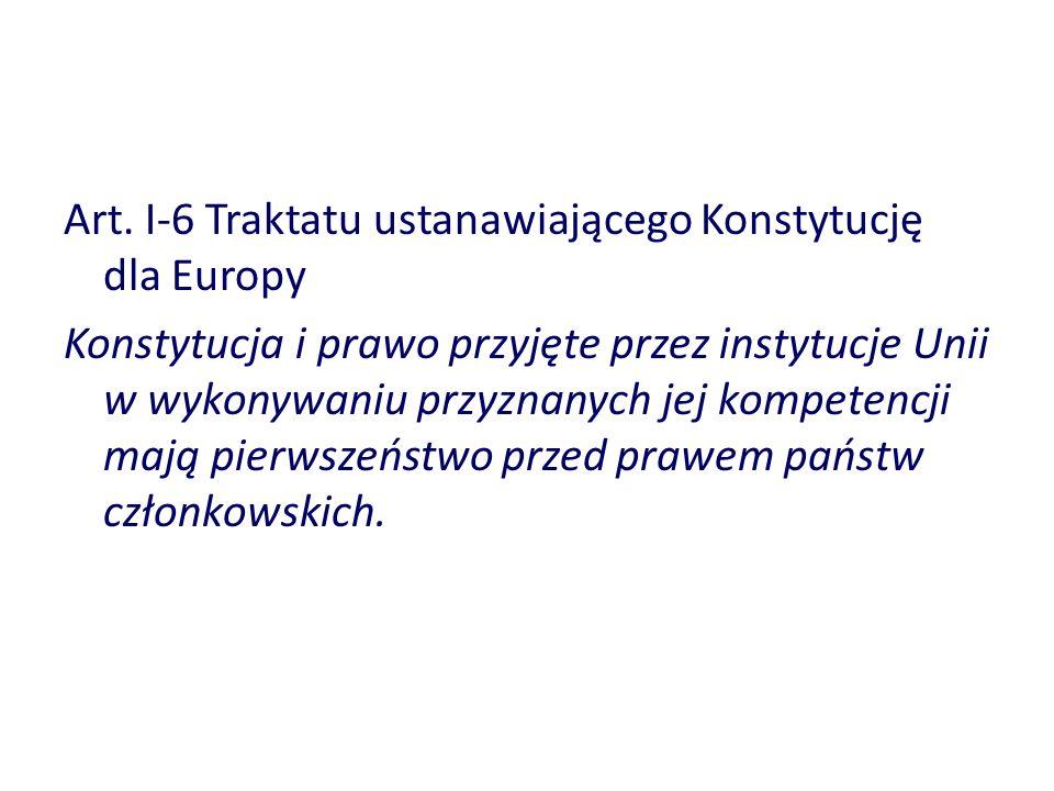 Art. I-6 Traktatu ustanawiającego Konstytucję dla Europy