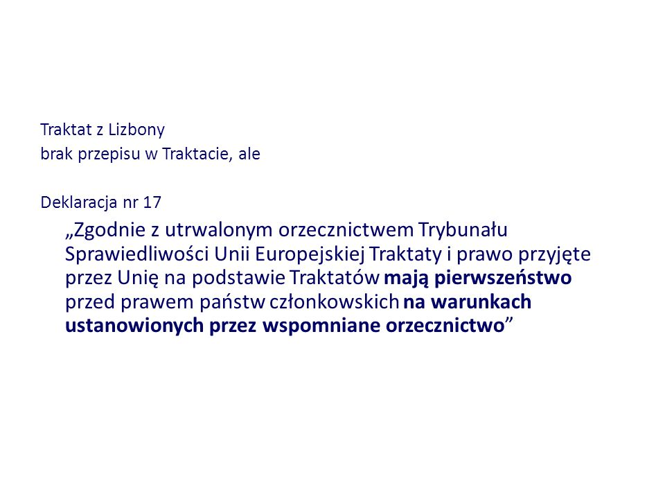 Traktat z Lizbonybrak przepisu w Traktacie, ale. Deklaracja nr 17.