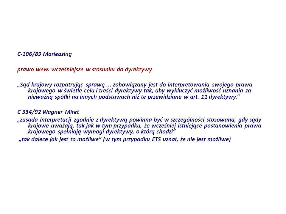 C-106/89 Marleasing prawo wew. wcześniejsze w stosunku do dyrektywy.