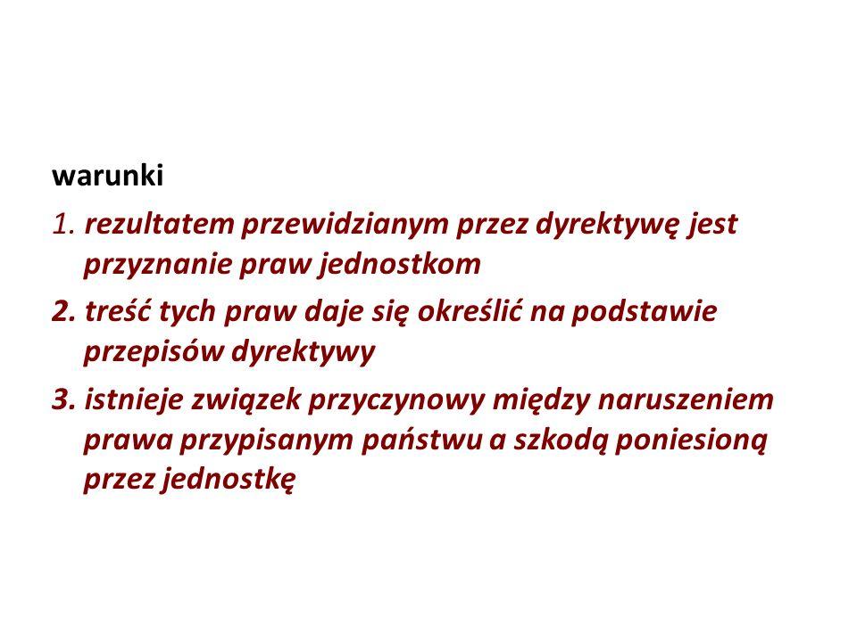 warunki1. rezultatem przewidzianym przez dyrektywę jest przyznanie praw jednostkom.