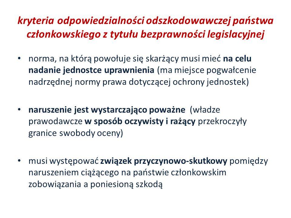 kryteria odpowiedzialności odszkodowawczej państwa członkowskiego z tytułu bezprawności legislacyjnej