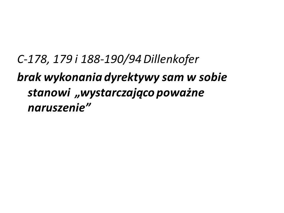"""C-178, 179 i 188-190/94 Dillenkofer brak wykonania dyrektywy sam w sobie stanowi """"wystarczająco poważne naruszenie"""