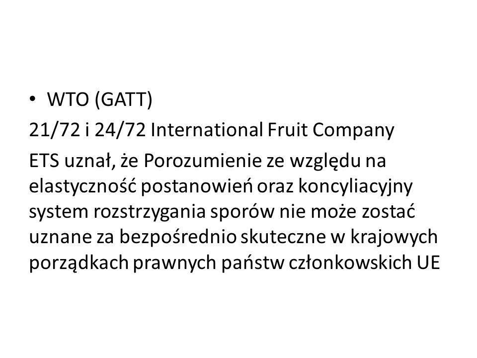 WTO (GATT) 21/72 i 24/72 International Fruit Company.