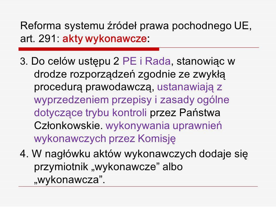 Reforma systemu źródeł prawa pochodnego UE, art. 291: akty wykonawcze: