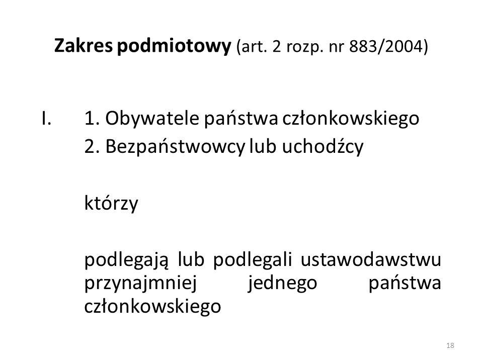 Zakres podmiotowy (art. 2 rozp. nr 883/2004)