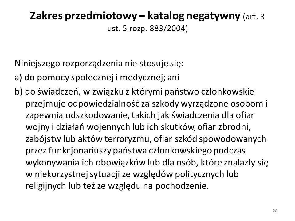 Zakres przedmiotowy – katalog negatywny (art. 3 ust. 5 rozp. 883/2004)