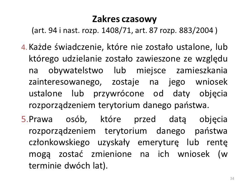 Zakres czasowy (art. 94 i nast. rozp. 1408/71, art. 87 rozp. 883/2004 )