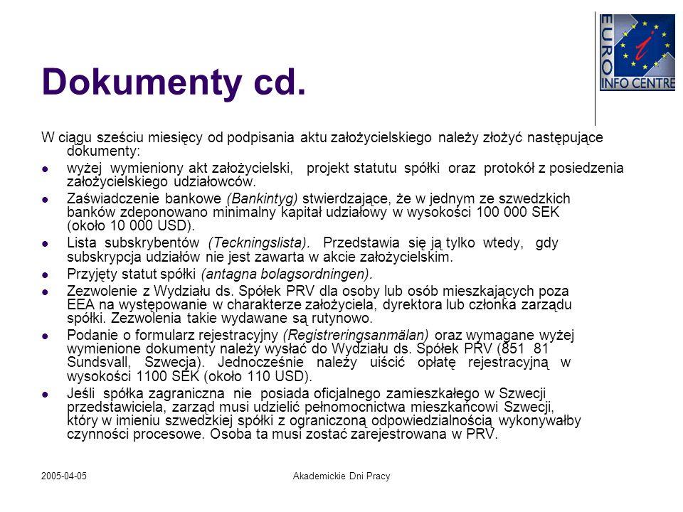 Dokumenty cd.W ciągu sześciu miesięcy od podpisania aktu założycielskiego należy złożyć następujące dokumenty: