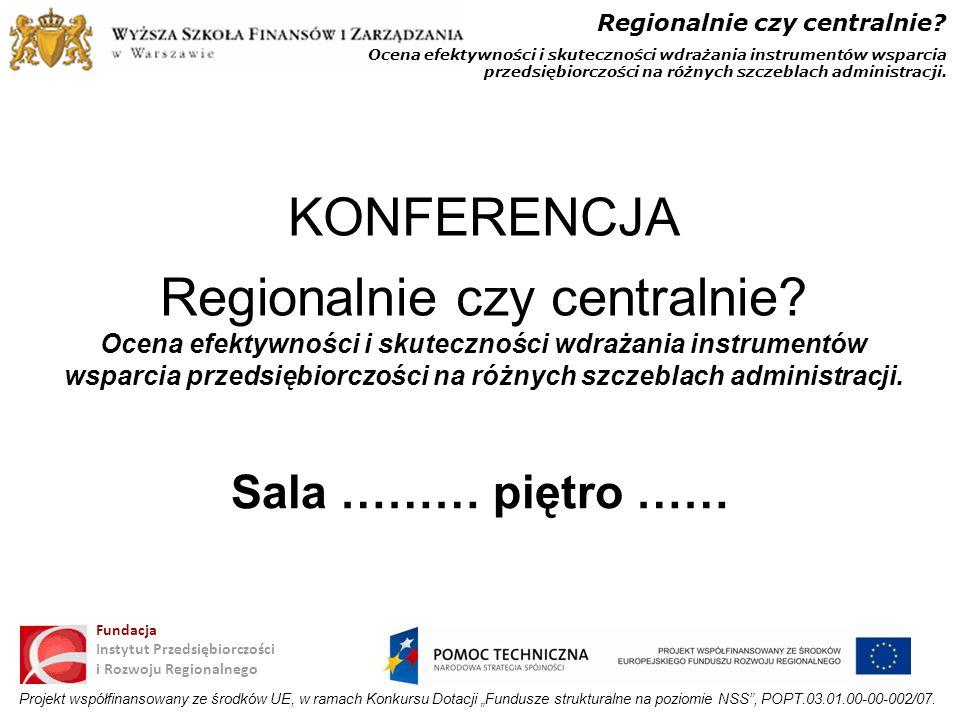 KONFERENCJA Regionalnie czy centralnie