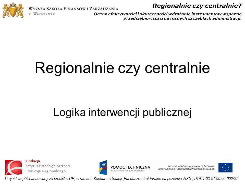 Regionalnie czy centralnie