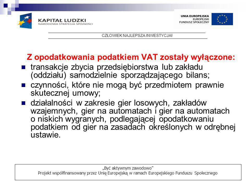 Z opodatkowania podatkiem VAT zostały wyłączone:
