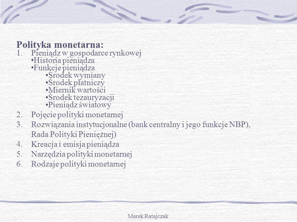 Polityka monetarna: Pieniądz w gospodarce rynkowej Historia pieniądza