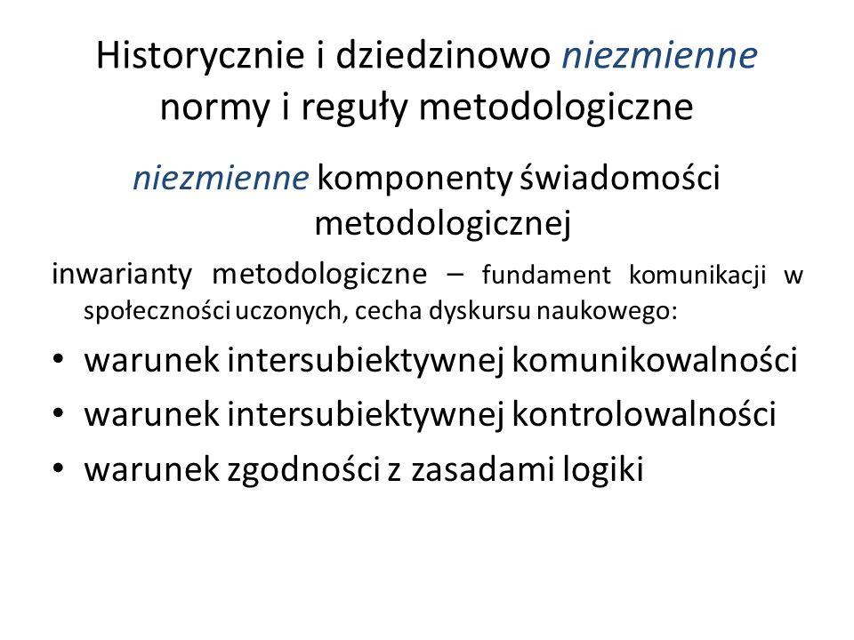 Historycznie i dziedzinowo niezmienne normy i reguły metodologiczne