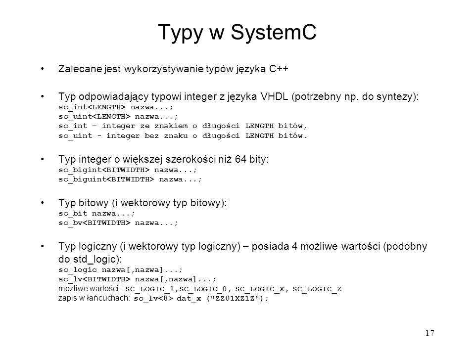 Typy w SystemC Zalecane jest wykorzystywanie typów języka C++