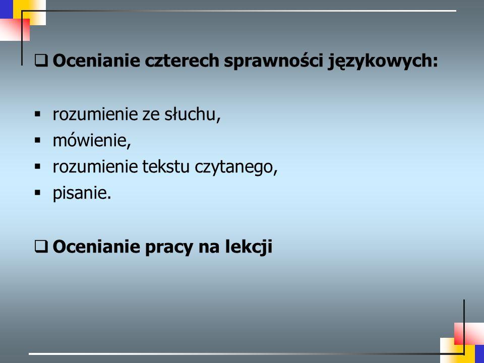 Ocenianie czterech sprawności językowych: