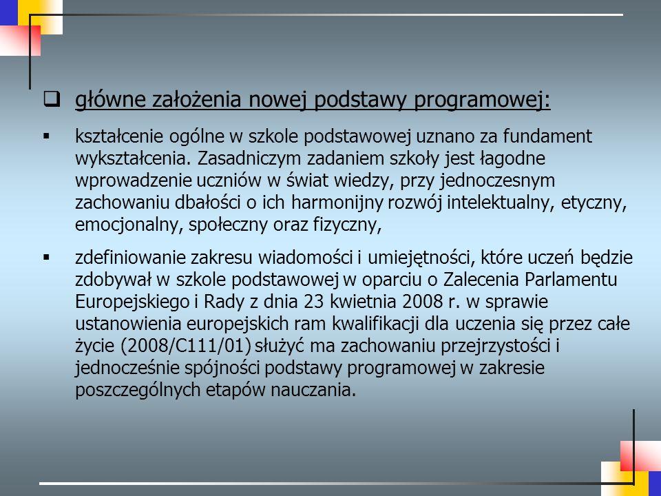 główne założenia nowej podstawy programowej: