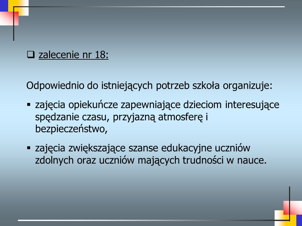 zalecenie nr 18: Odpowiednio do istniejących potrzeb szkoła organizuje: