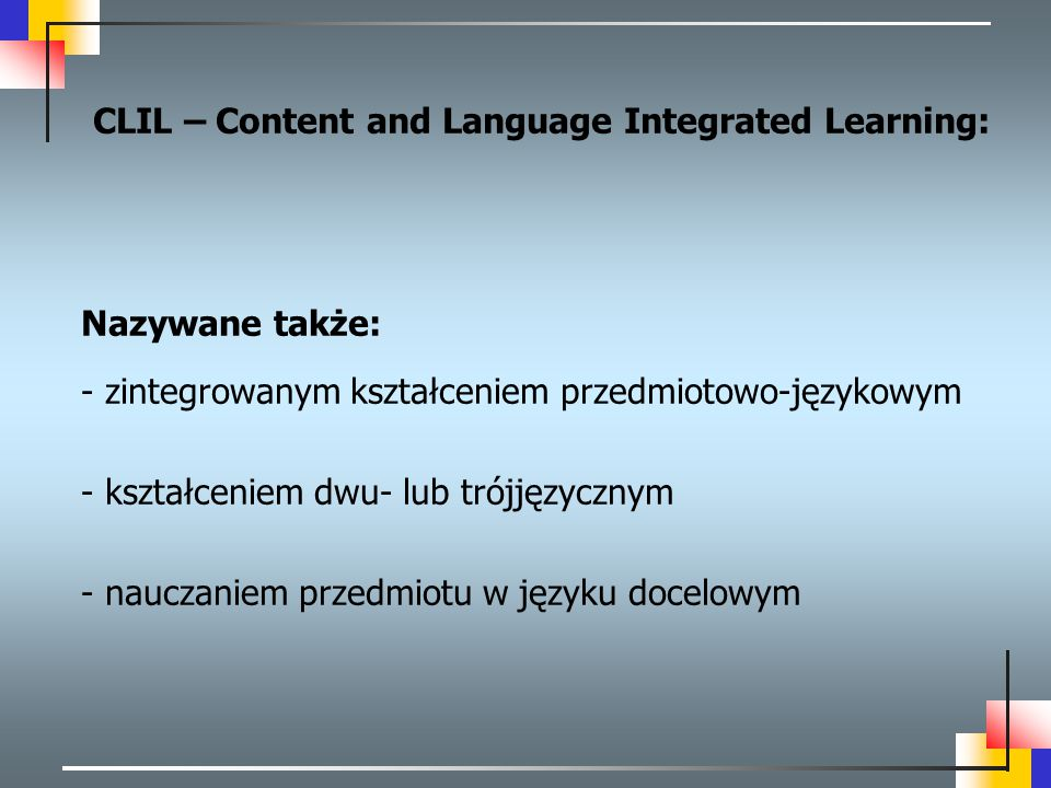 CLIL – Content and Language Integrated Learning: