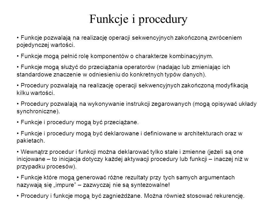 Funkcje i procedury Funkcje pozwalają na realizację operacji sekwencyjnych zakończoną zwróceniem pojedynczej wartości.