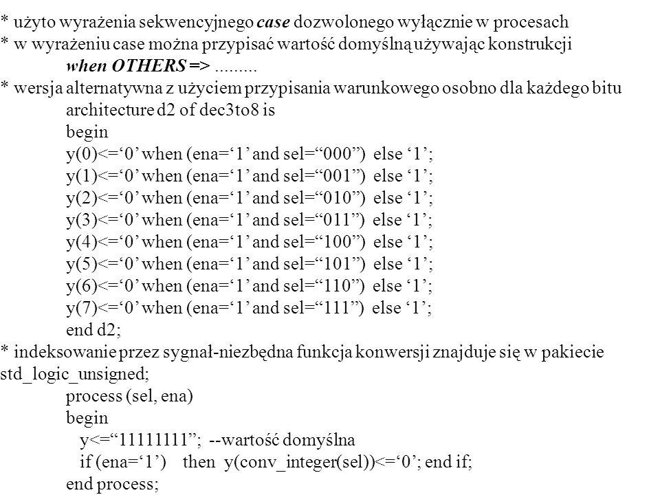 * użyto wyrażenia sekwencyjnego case dozwolonego wyłącznie w procesach