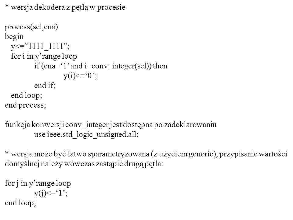 * wersja dekodera z pętlą w procesie