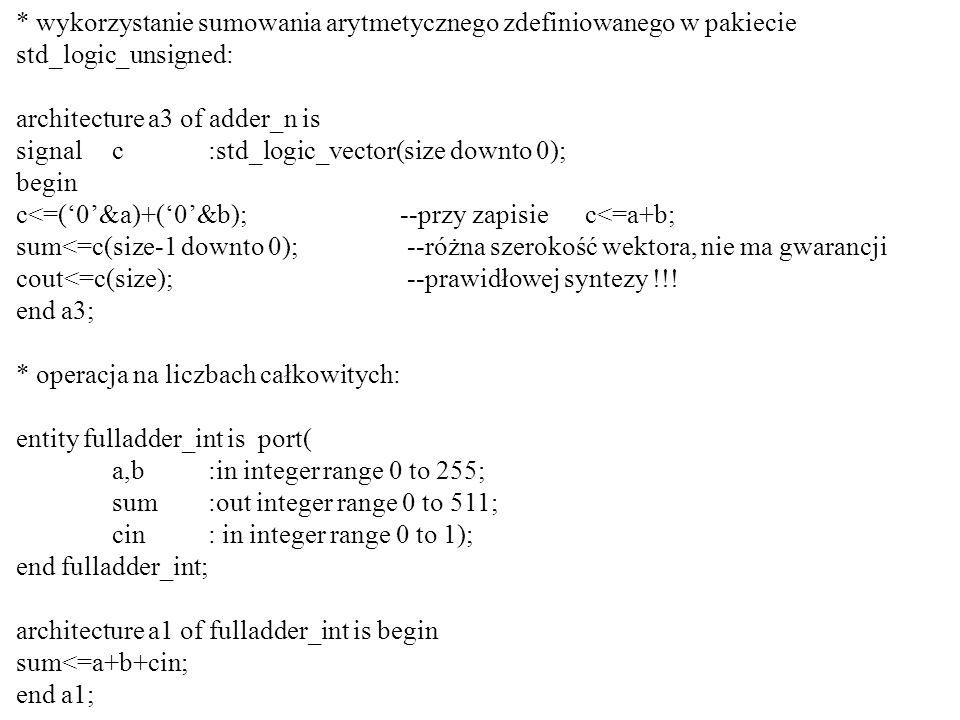 * wykorzystanie sumowania arytmetycznego zdefiniowanego w pakiecie std_logic_unsigned: