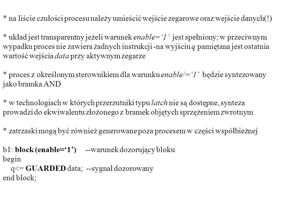 * na liście czułości procesu należy umieścić wejście zegarowe oraz wejście danych(!)